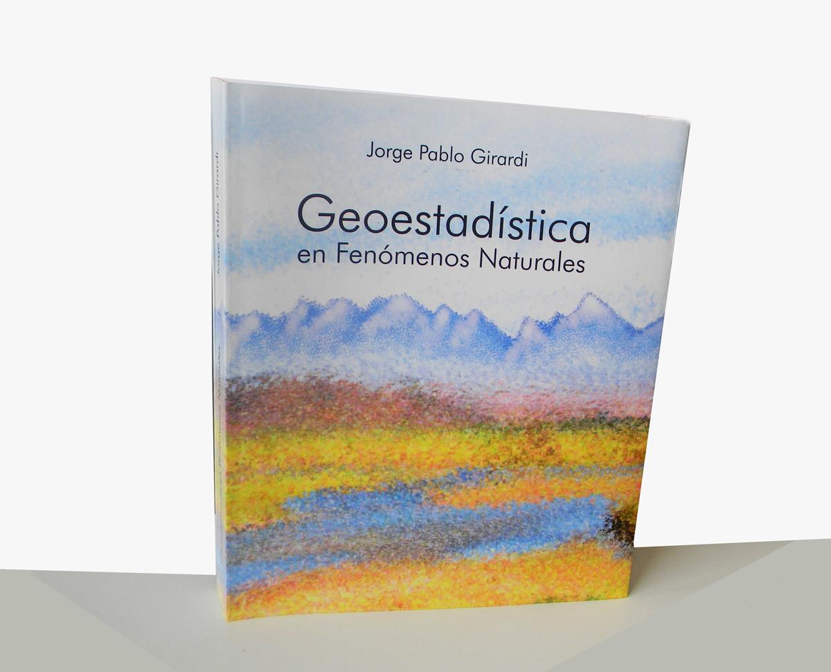 Geoestadística en fenómenos naturales, del dr. Juan Pablo Girardi