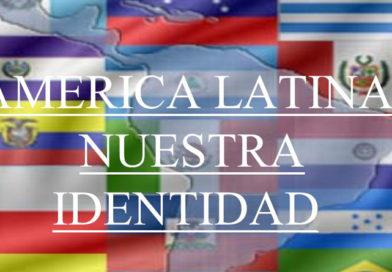 Latinoamérica, el nombre que nos identifica